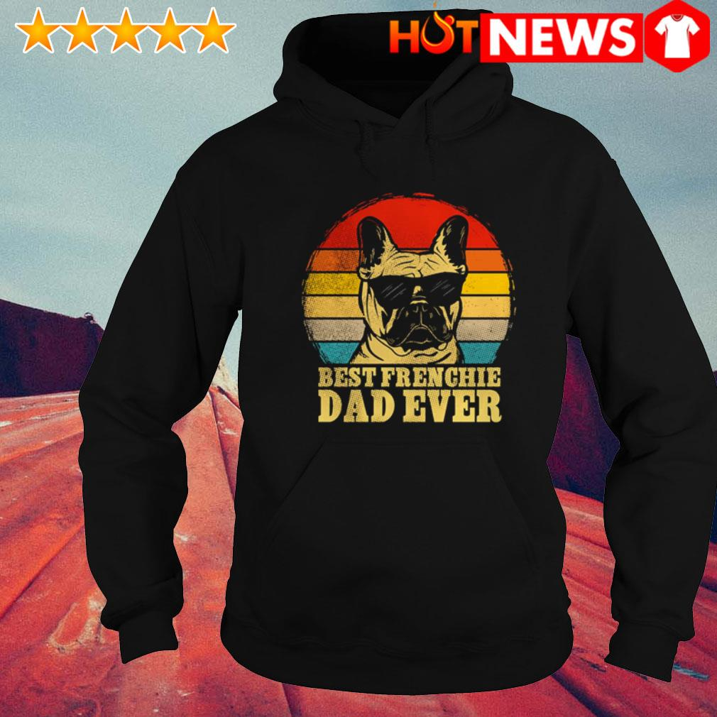 Frenchie Bulldog best Frenchie dad ever vintage Hoodie
