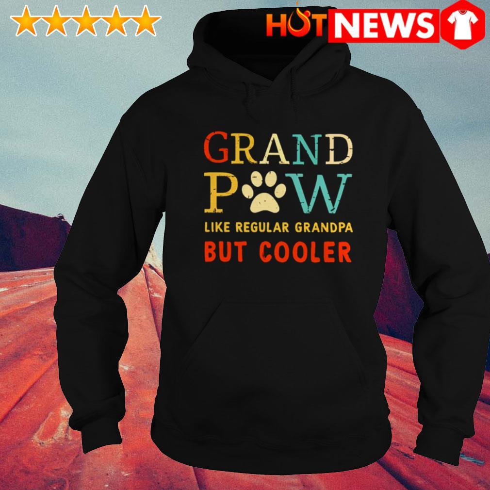 Grand Paw like regular grandpa but cooler Dog paws Hoodie