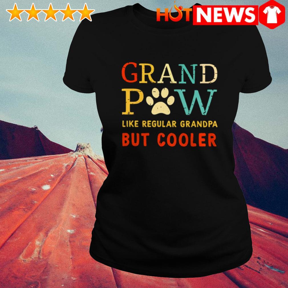 Grand Paw like regular grandpa but cooler Dog paws Ladies Tee