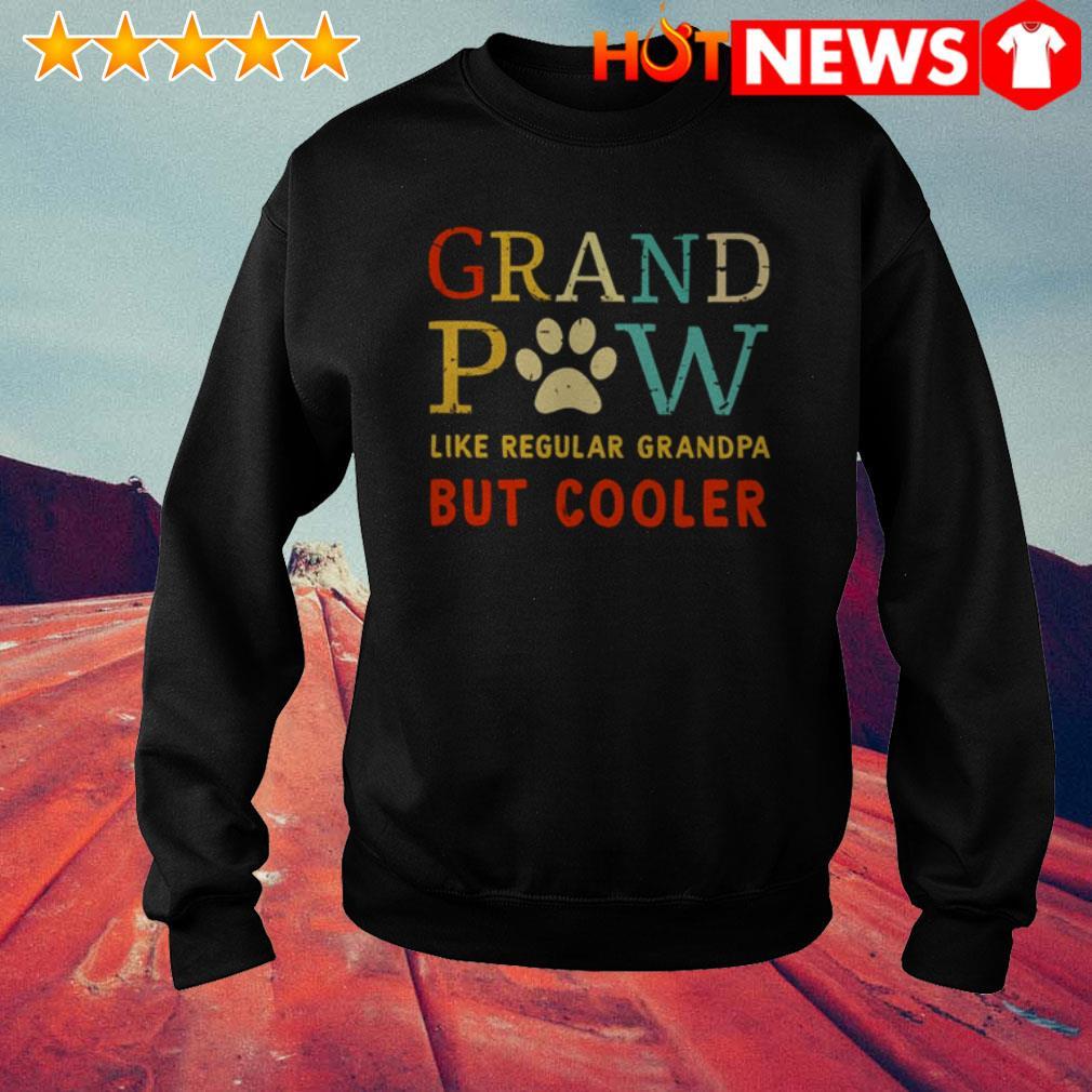 Grand Paw like regular grandpa but cooler Dog paws Sweater