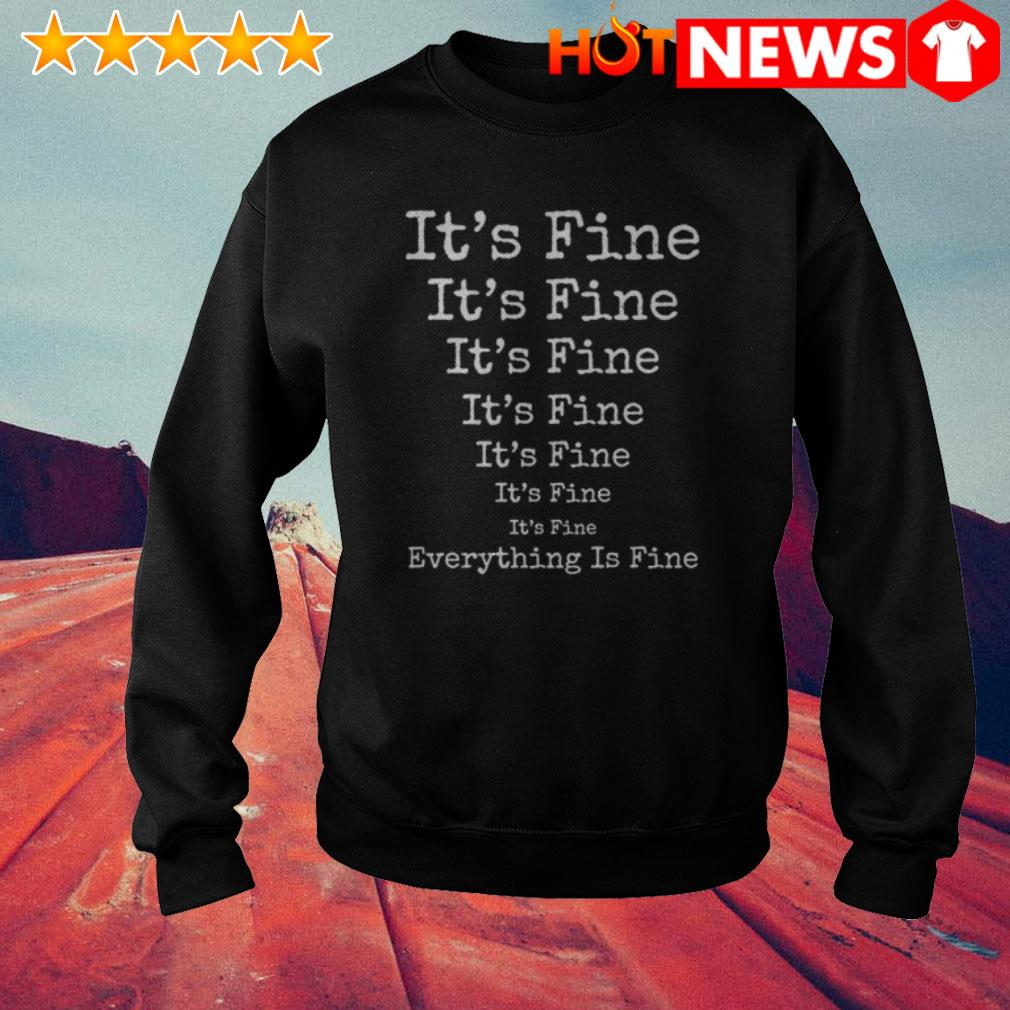 It's fine it's fine everything is fine Sweater