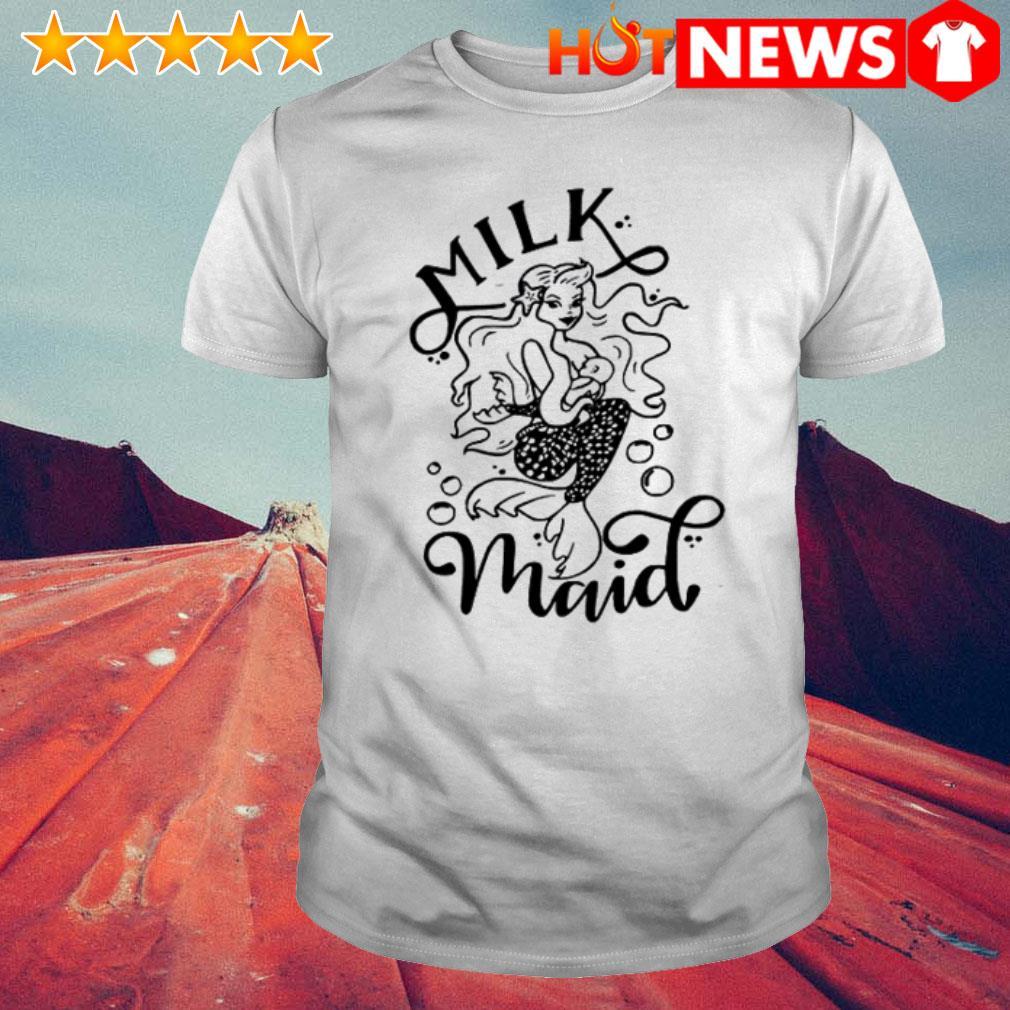 Mermaid Milk Maid shirt