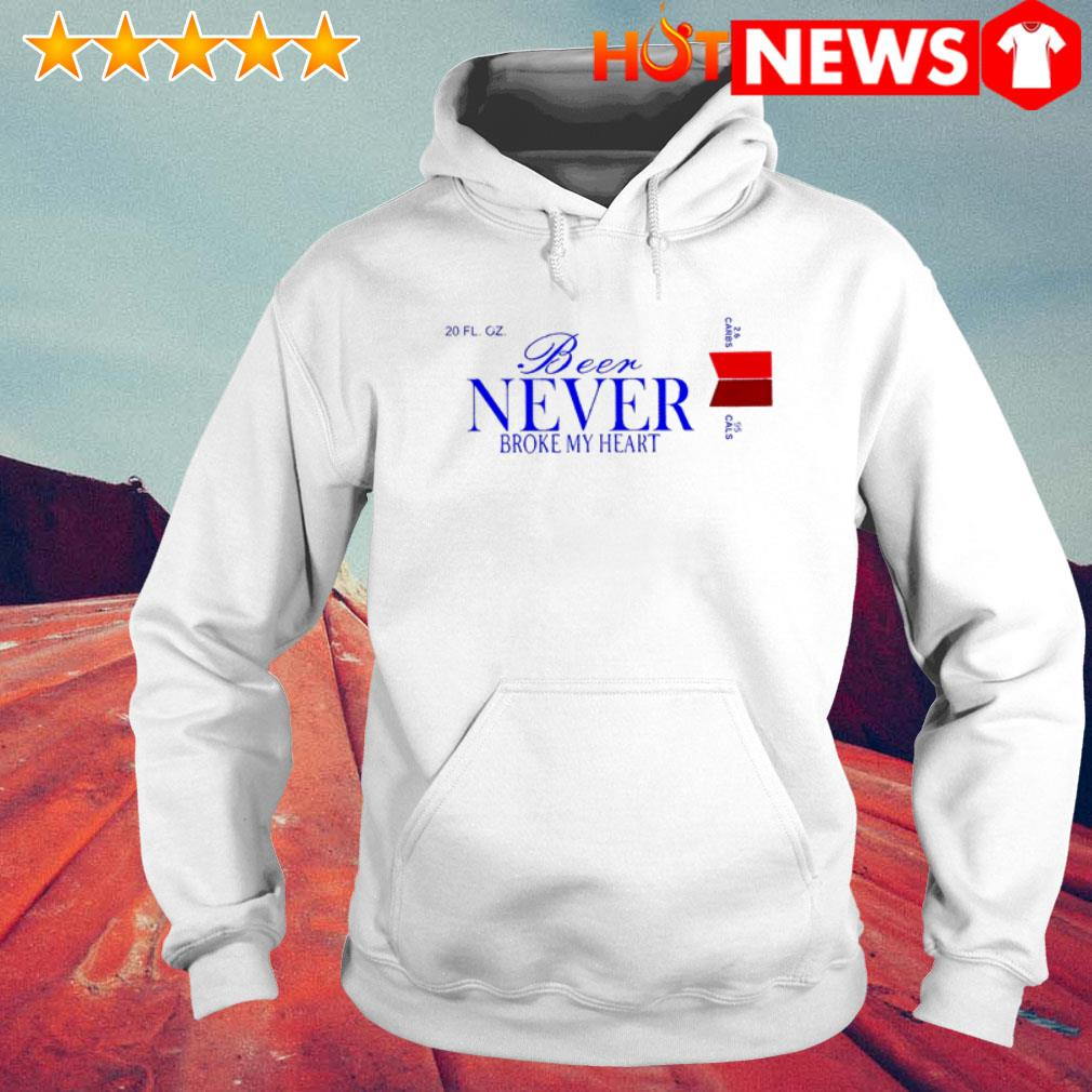 Never broke my heart Beer Hoodie