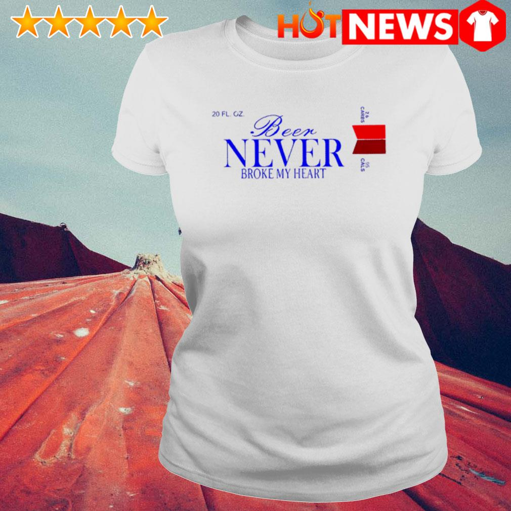 Never broke my heart Beer  Ladies Tee