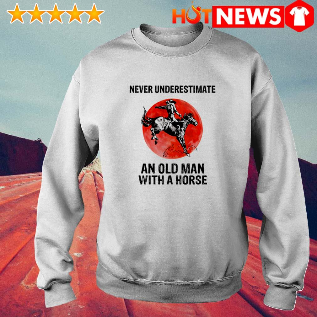 Never underestimate an old man with a horse sunset Sweater