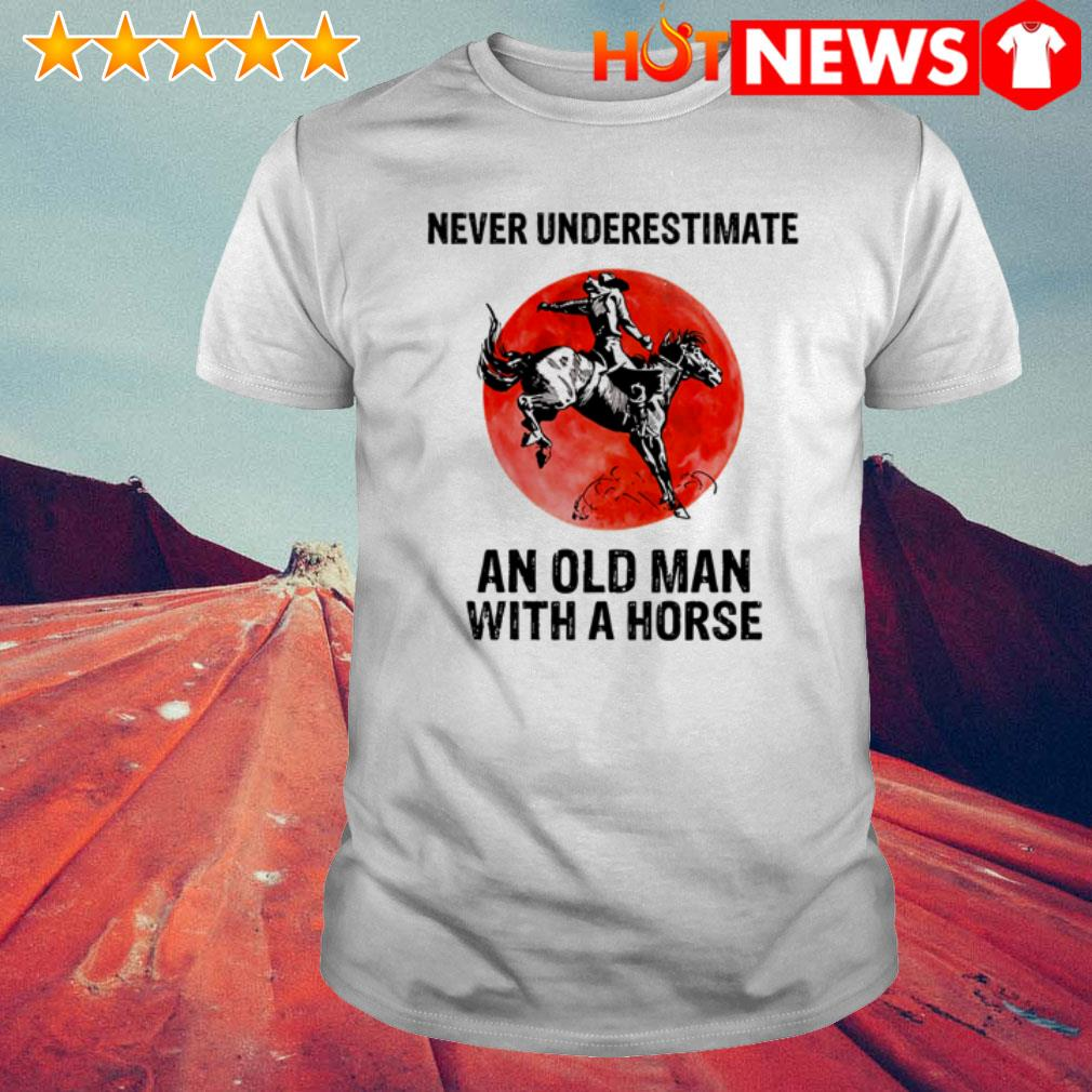 Never underestimate an old man with a horse sunset shirt