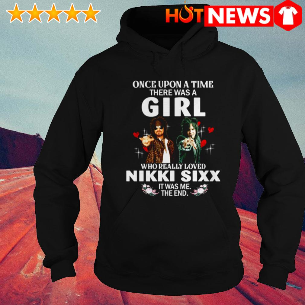 Nikki Sixx once upon a time there was a girl who really loved Hoodie
