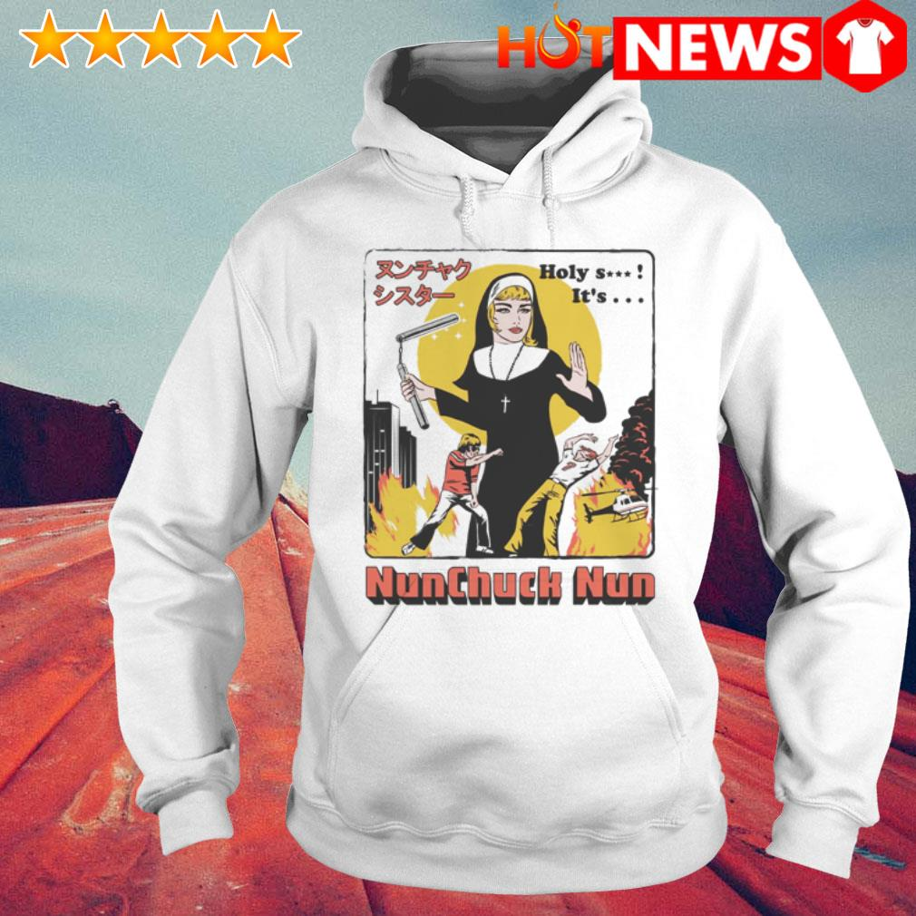 Nunchuck Nun Holy shit it's shit Hoodie