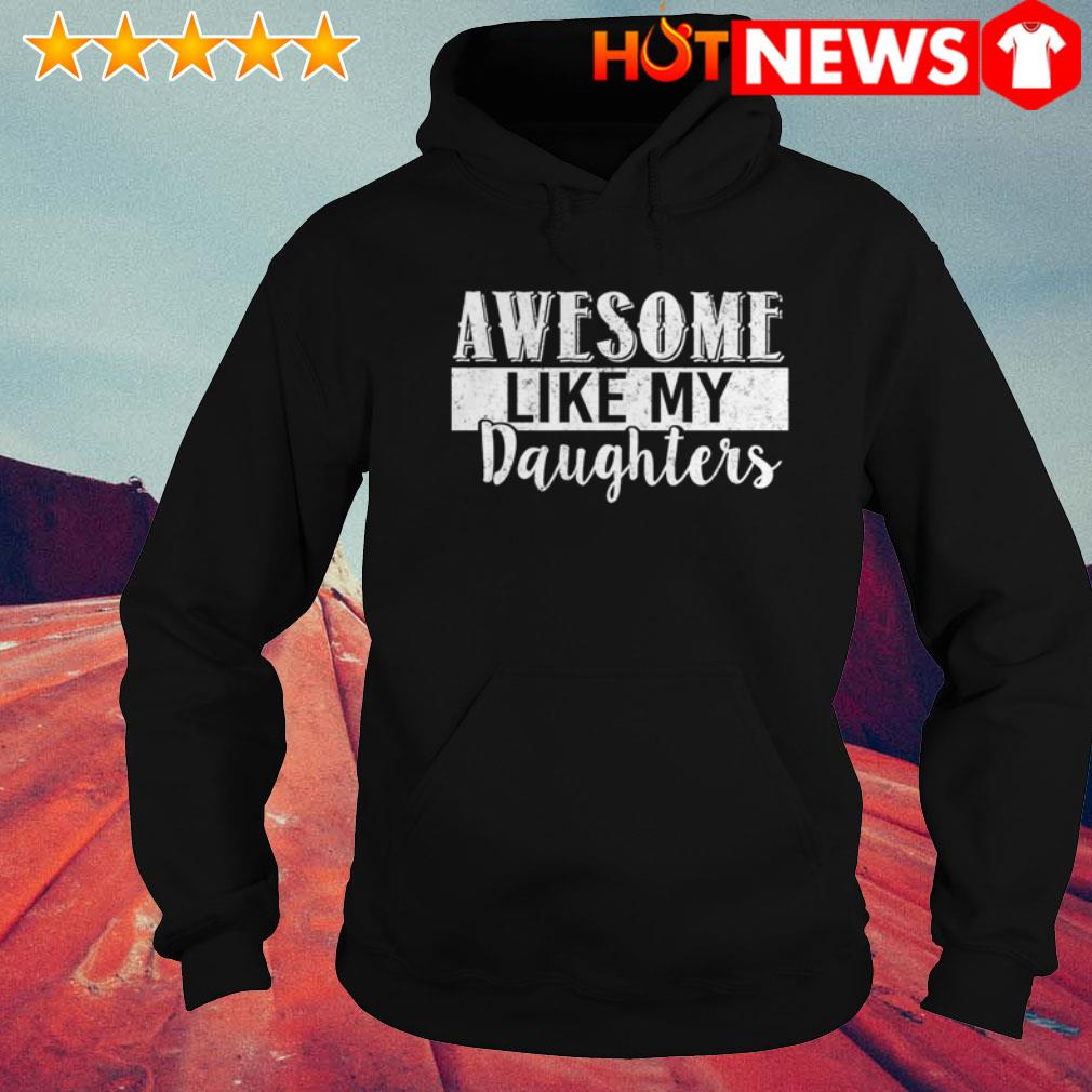 Official awesome like my daughters Hoodie