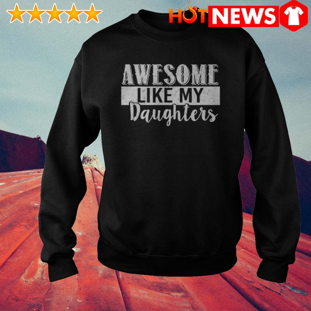 Official awesome like my daughters Sweater