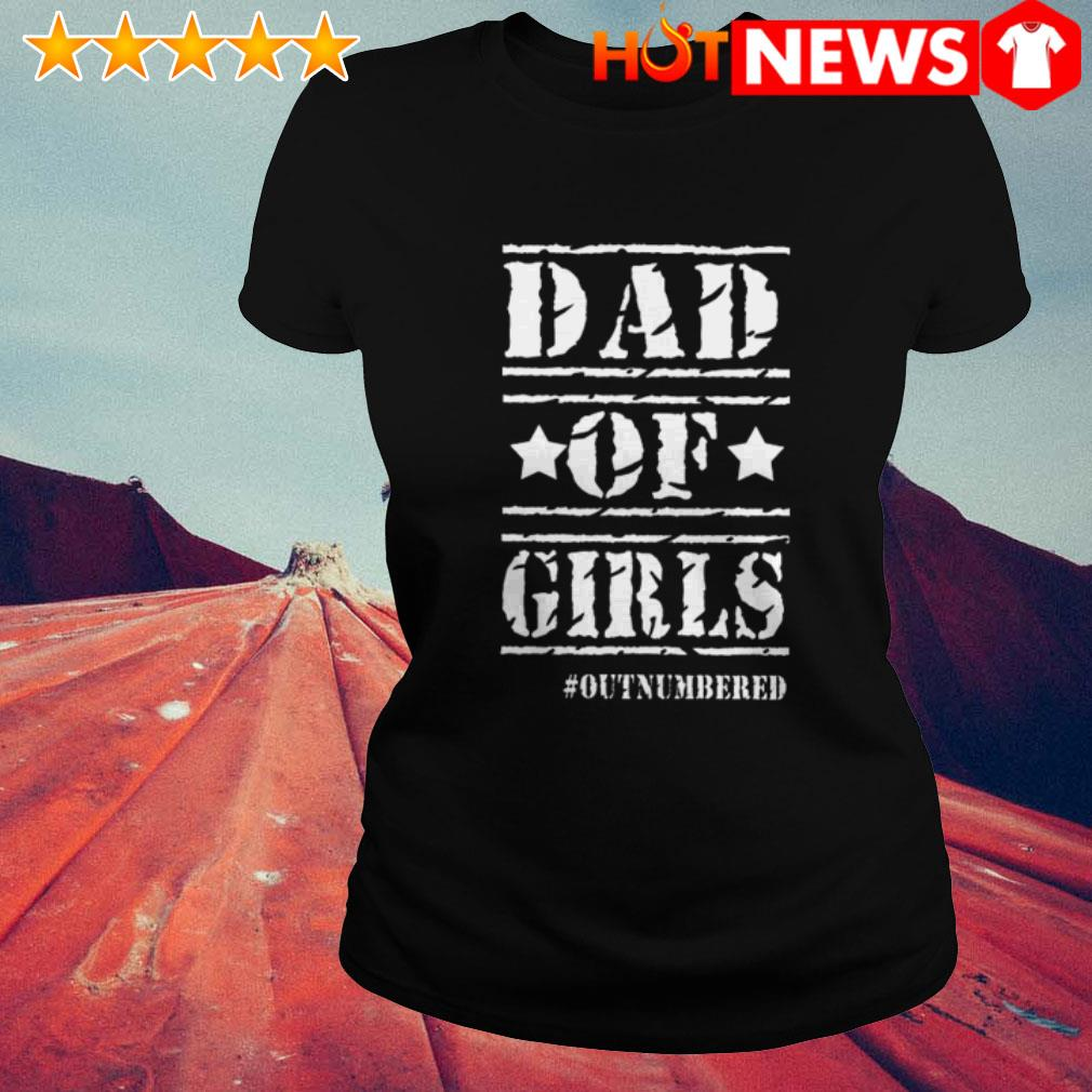 Outnumbered Dad of girl  Ladies Tee