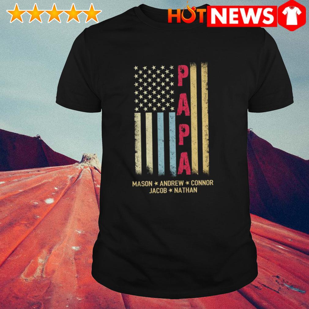 Papa Mason Andrew Connor Jacob Nathan USA Flag shirt