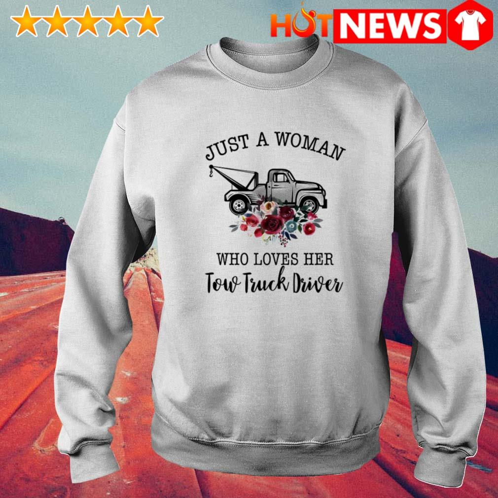 Trucker just a woman who loves her tow truck driver Sweater