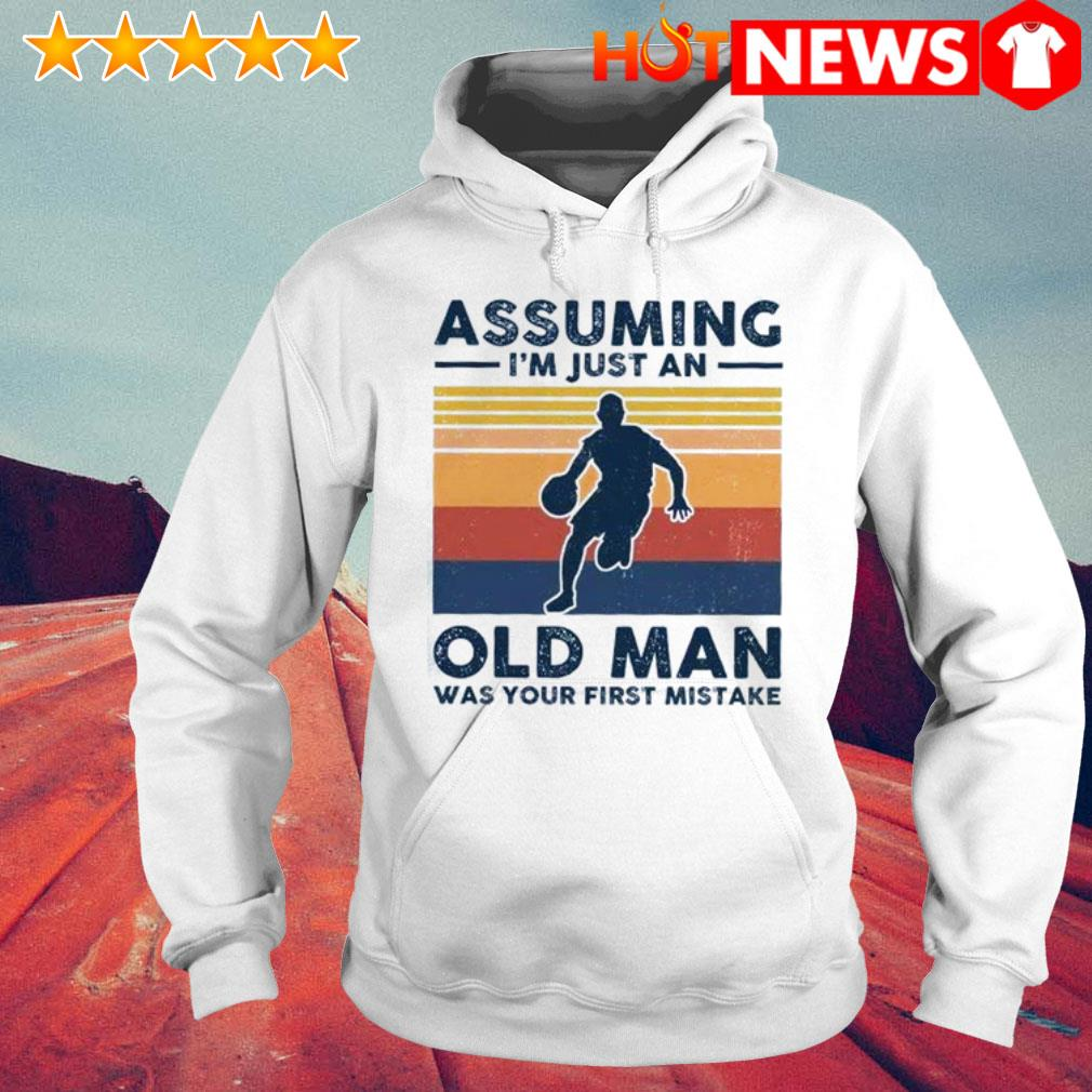 Vintage Basketball assuming I'm just an old lady was your first mistake Hoodie
