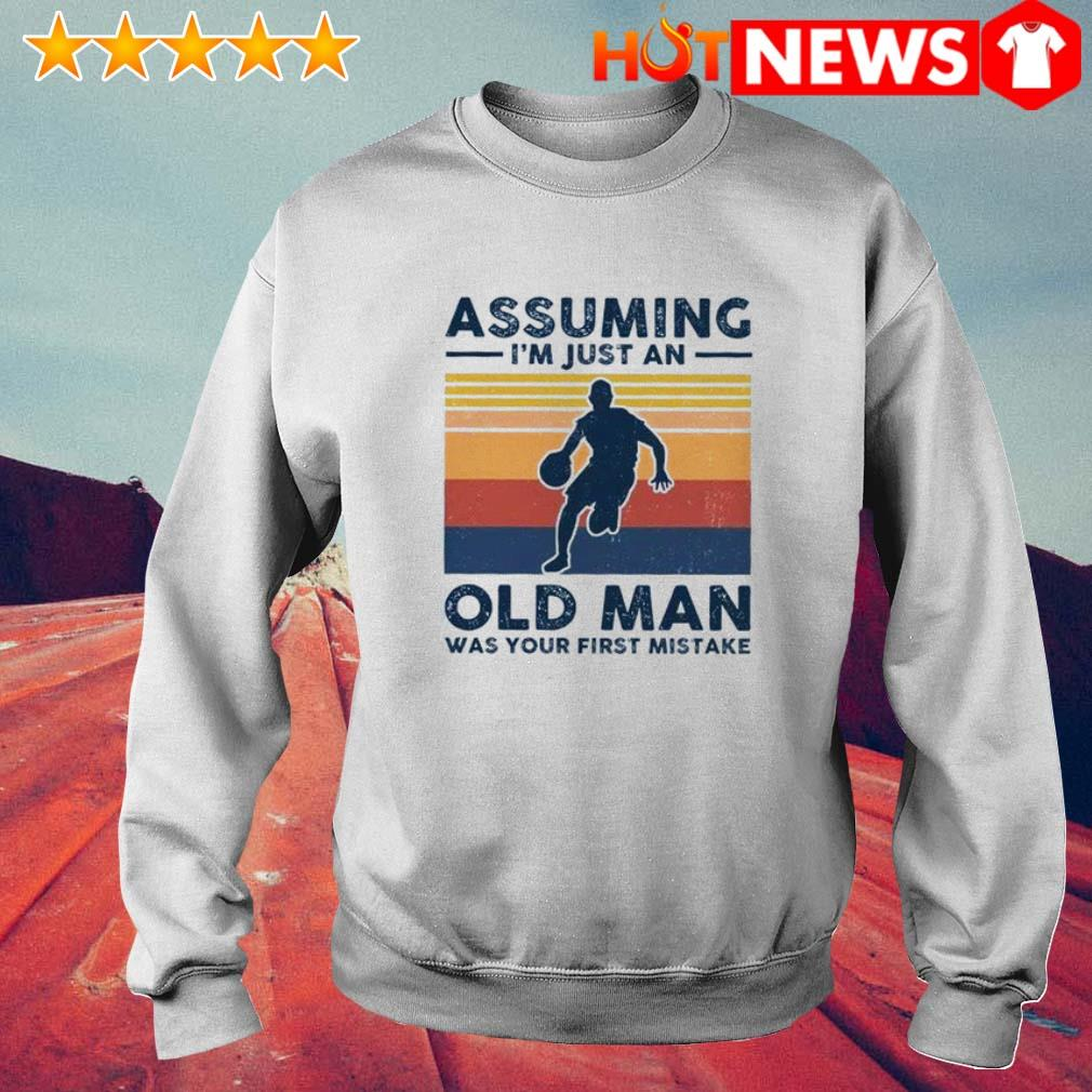 Vintage Basketball assuming I'm just an old lady was your first mistake Sweater