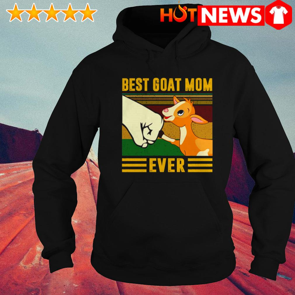 Vintage best goat mom ever mother's day Hoodie
