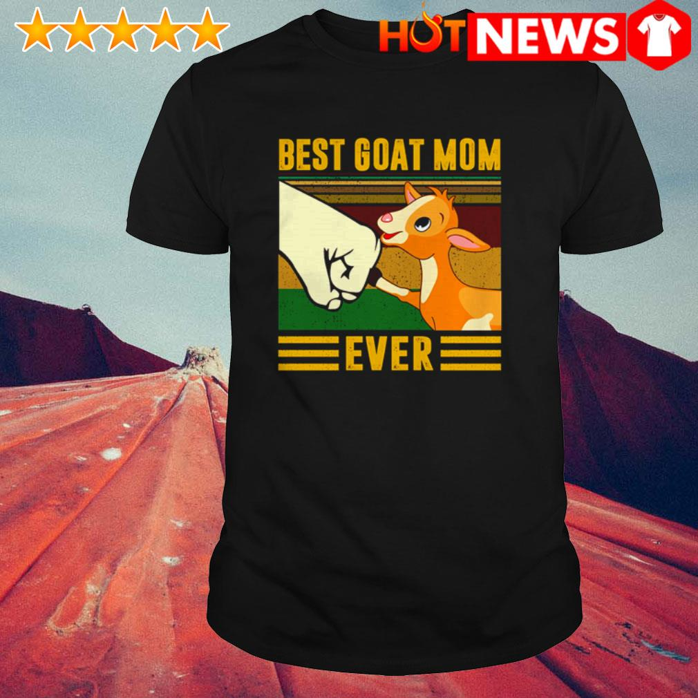 Vintage best goat mom ever mother's day shirt