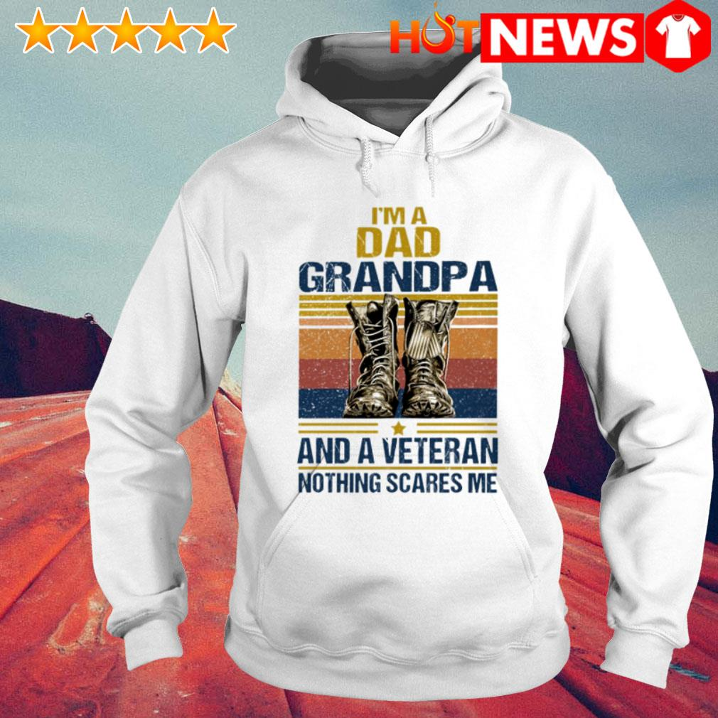 Vintage I'm a dad grandpa and a veteran nothing scares me Hoodie