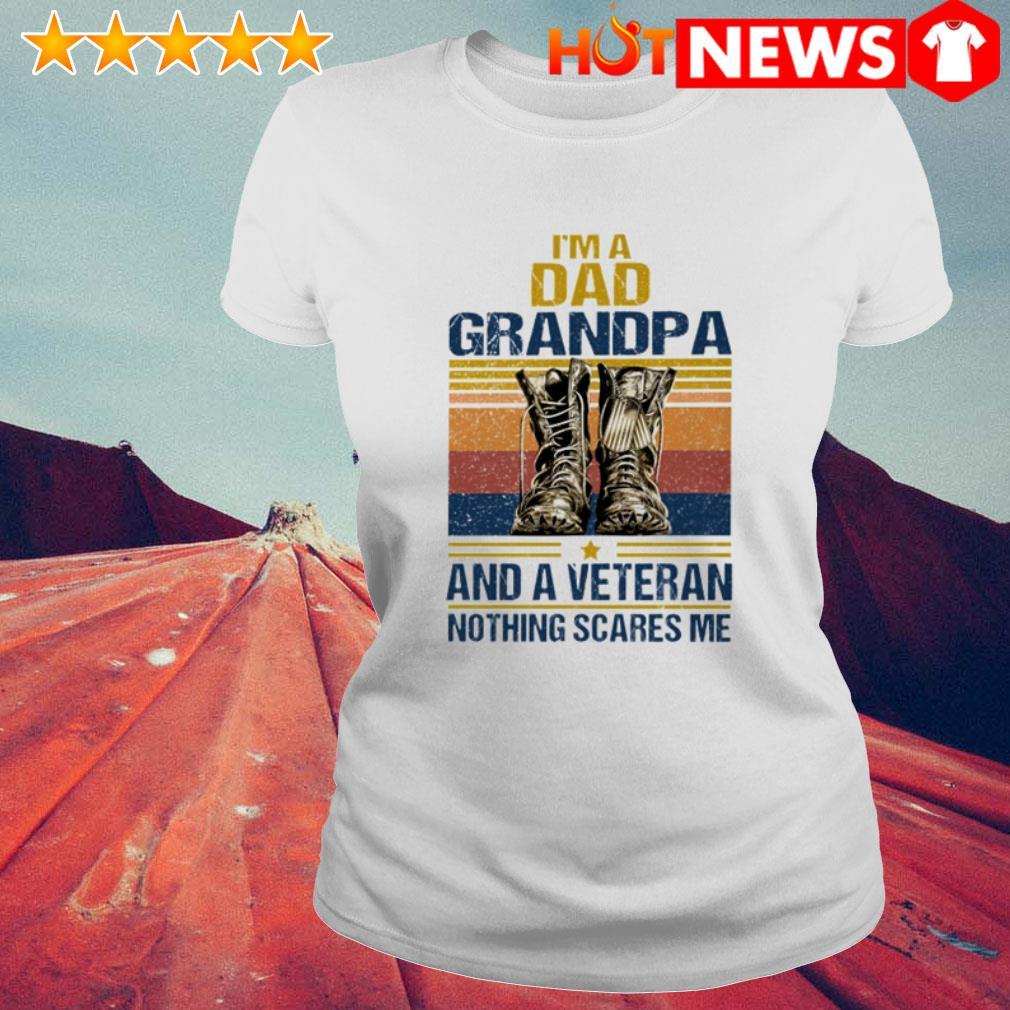 Vintage I'm a dad grandpa and a veteran nothing scares me Ladies Tee