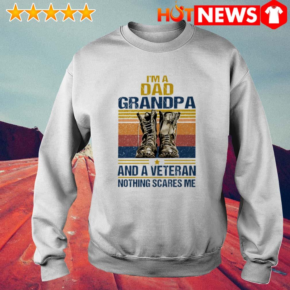 Vintage I'm a dad grandpa and a veteran nothing scares me Sweater
