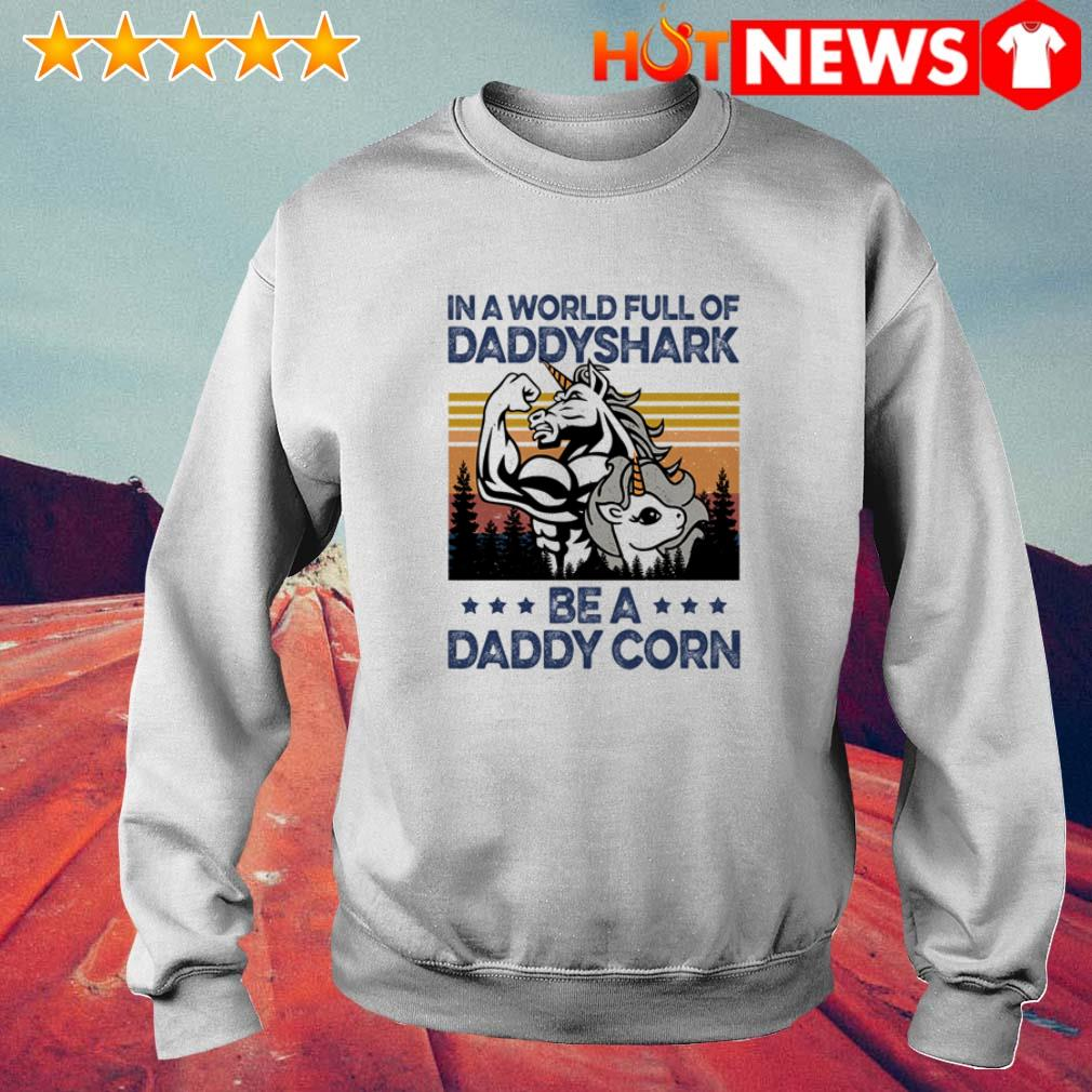 Vintage Unicorn in a world full of daddy shark be a daddycorn Sweater