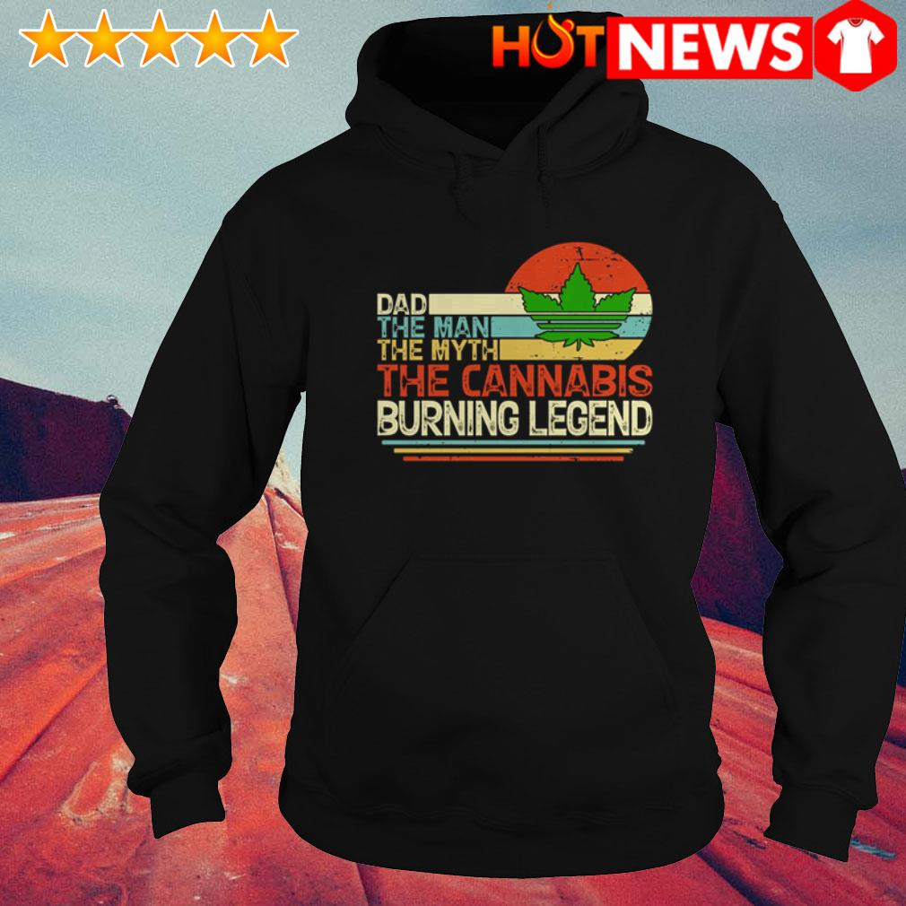 Vintage Weed dad the man the myth the Cannabis buring legend Hoodie