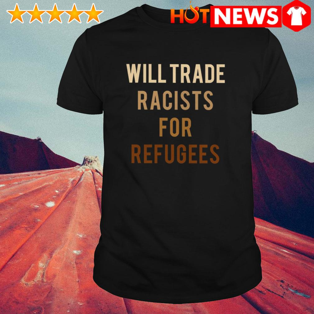 Activists protest Will trade racists for refugees shirt