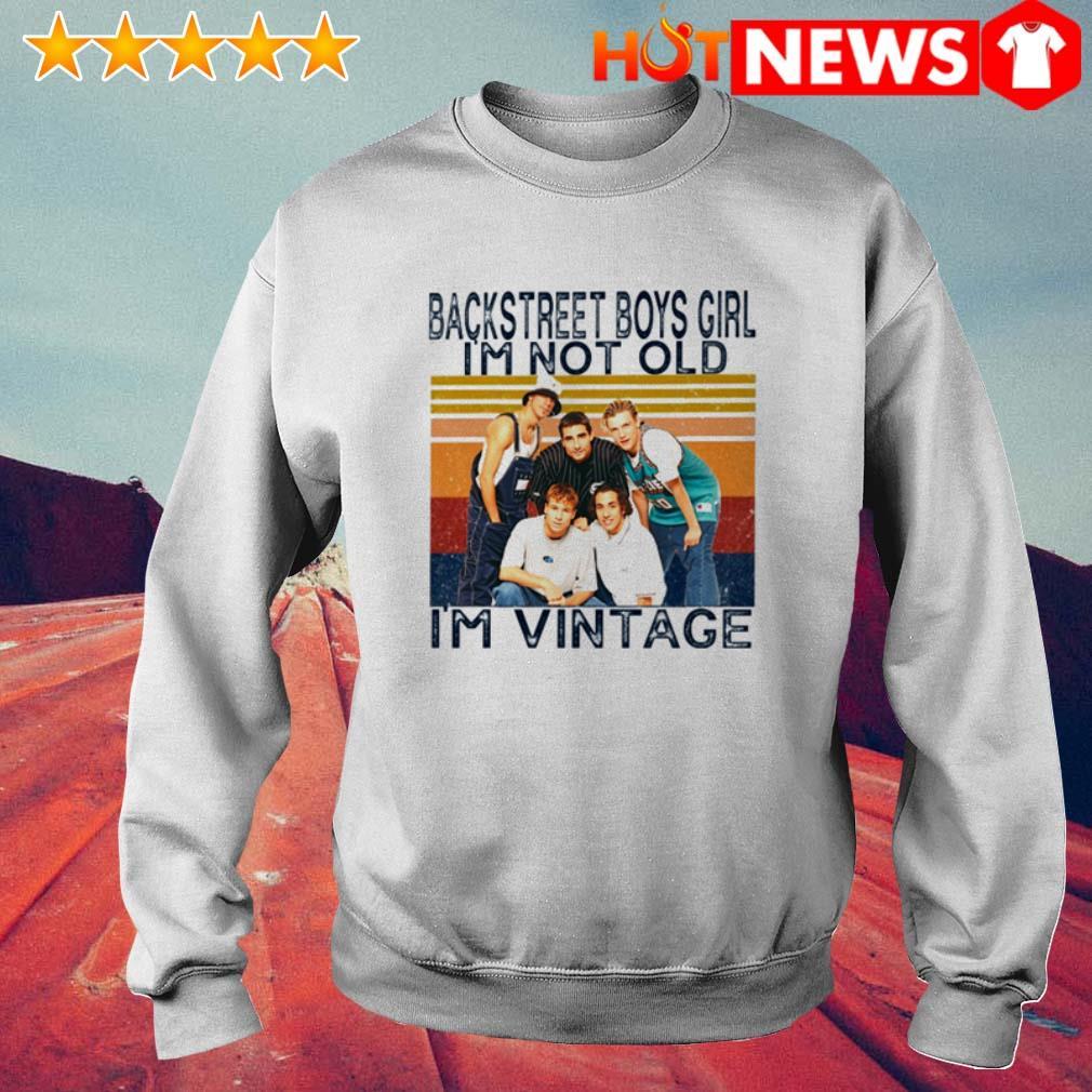 Backstreet Boys I'm vintage girl I'm not old Sweater