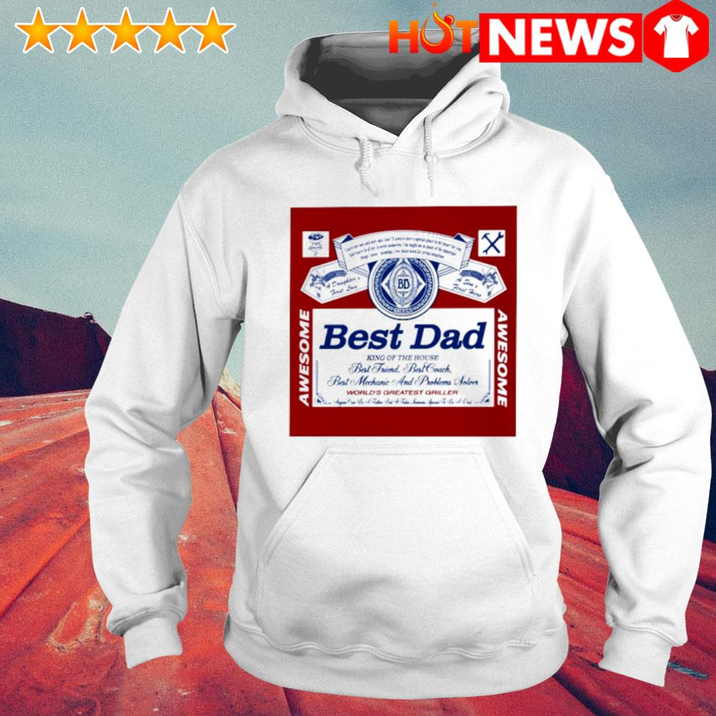Best dad king of the house world's greatest griller Budweiser father's day Hoodie