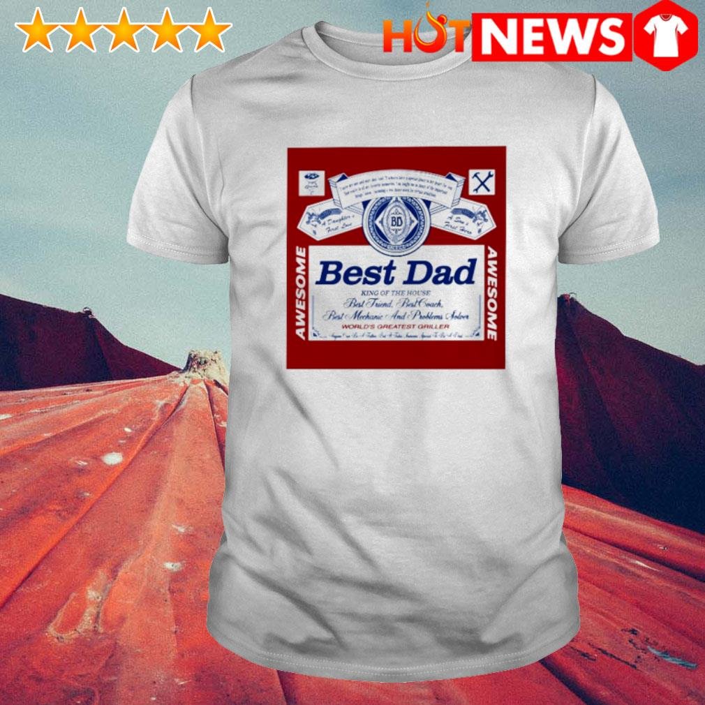 Best dad king of the house world's greatest griller Budweiser father's day shirt