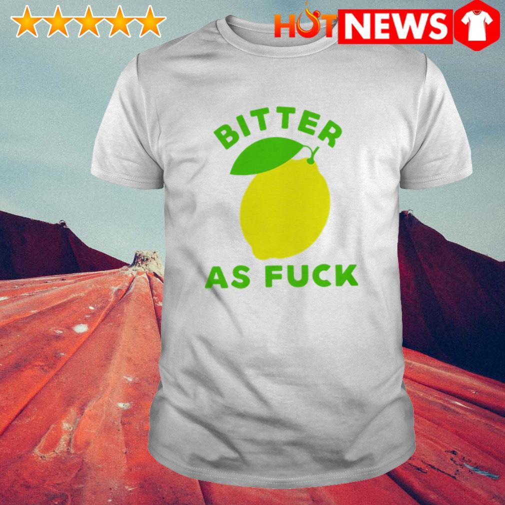 Bitter as fuck Lemon shirt