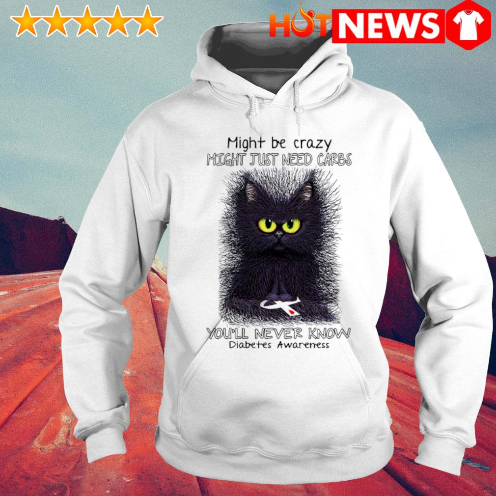 Cat might be crazy might just need carbs you'll never know s 6 HNT Hoodie White