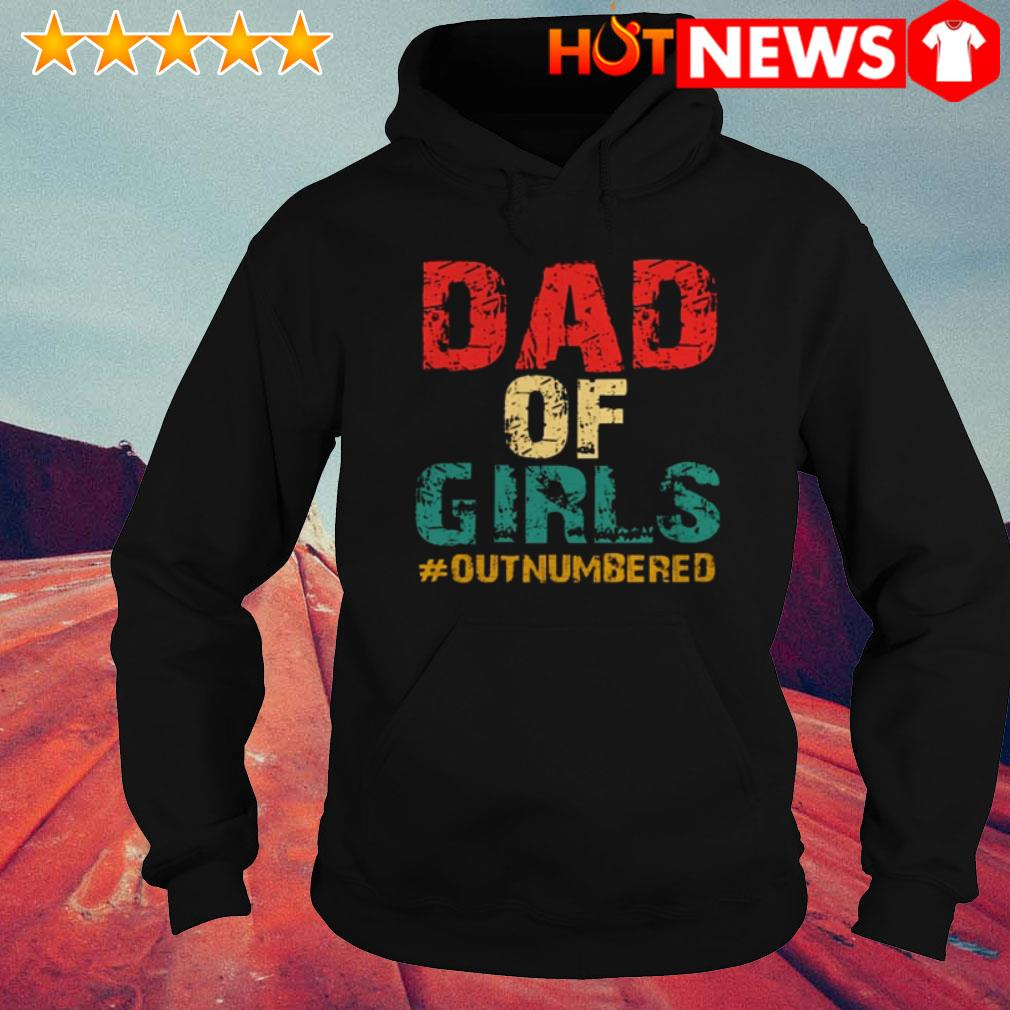 Dad of girls #outnumbered father's day Hoodie