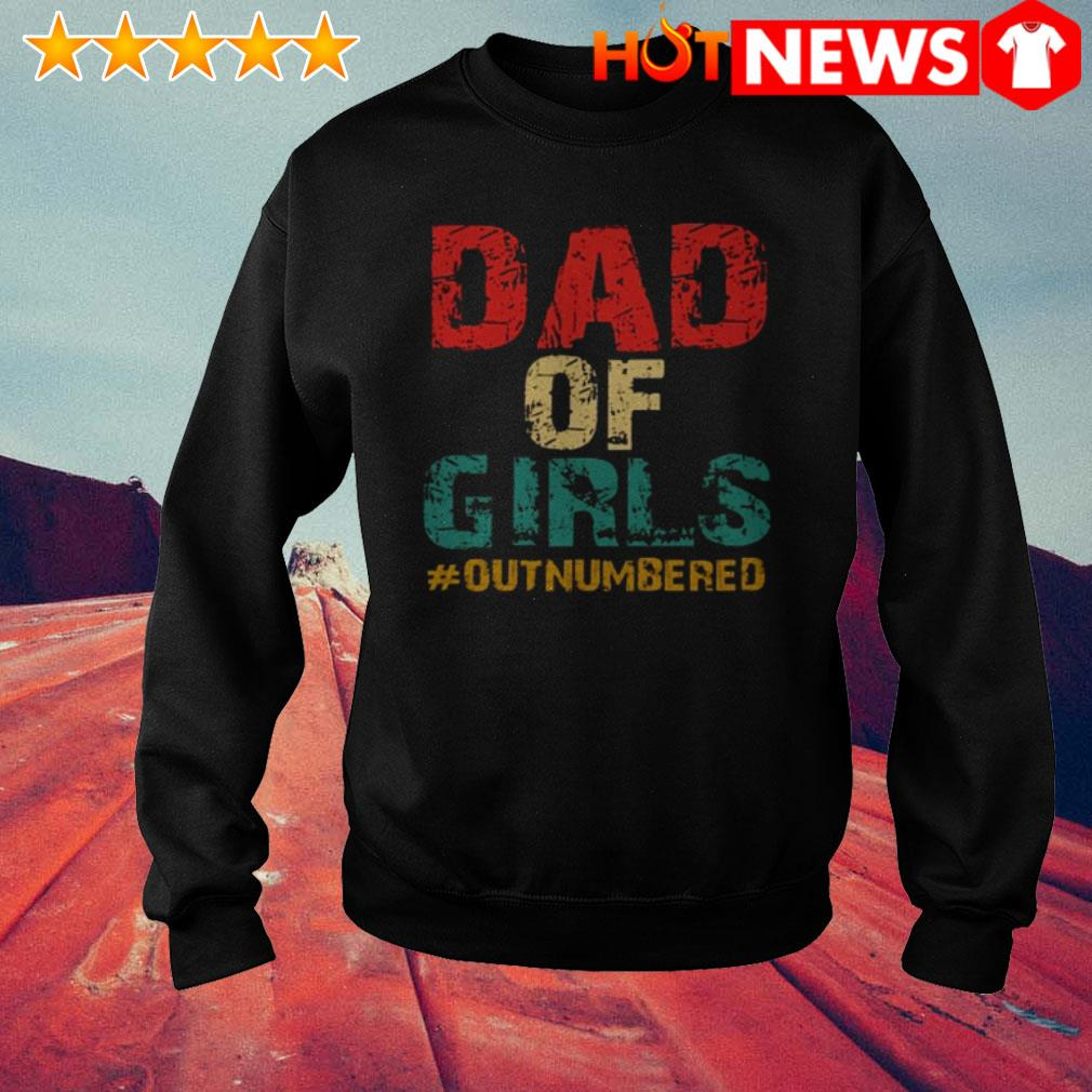 Dad of girls #outnumbered father's day Sweater