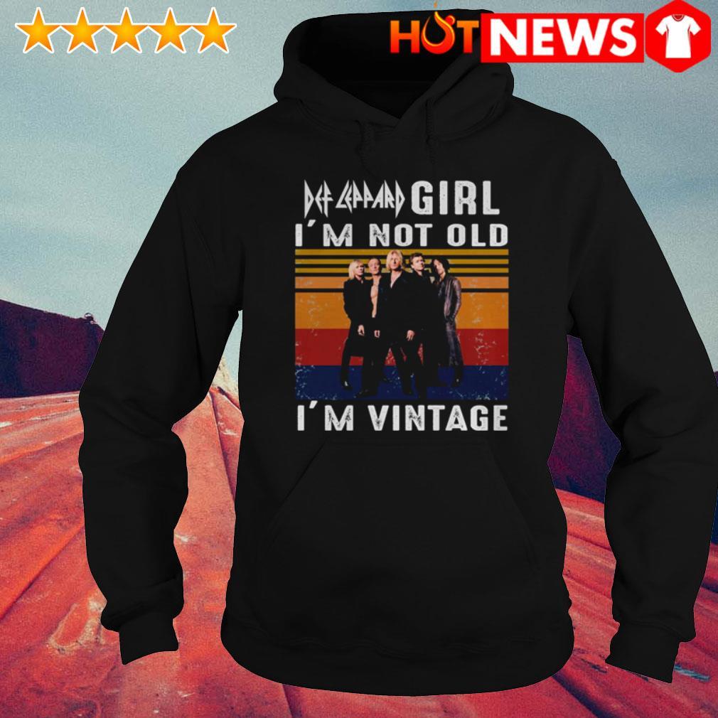Def Leppard girl I'm vintage I'm not old Hoodie