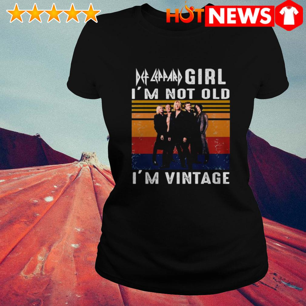 Def Leppard girl I'm vintage I'm not old Ladies Tee