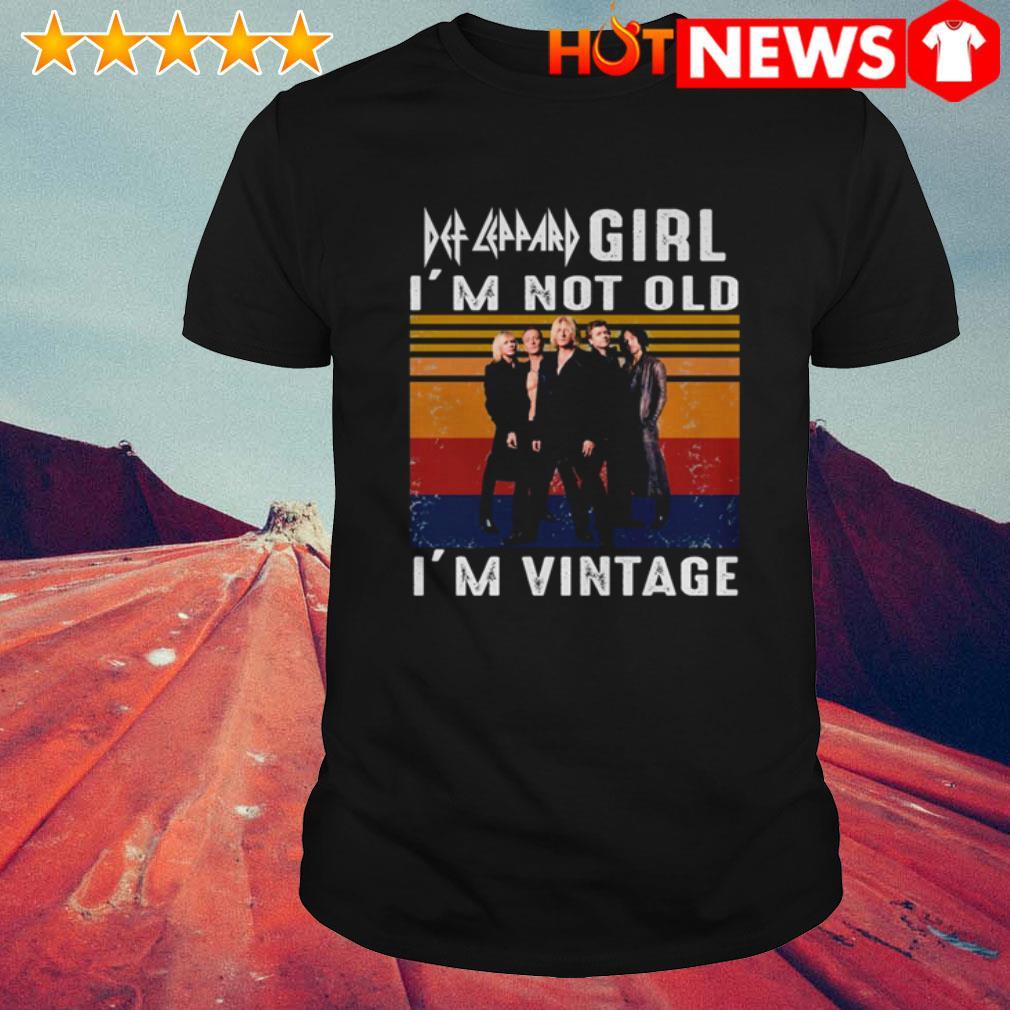 Def Leppard girl I'm vintage I'm not old shirt