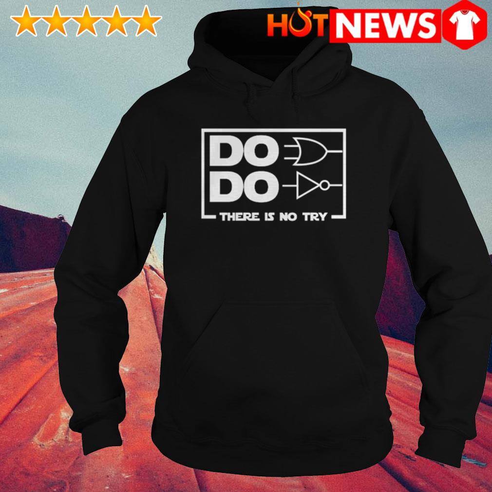 Do do there is no try Star Wars Hoodie