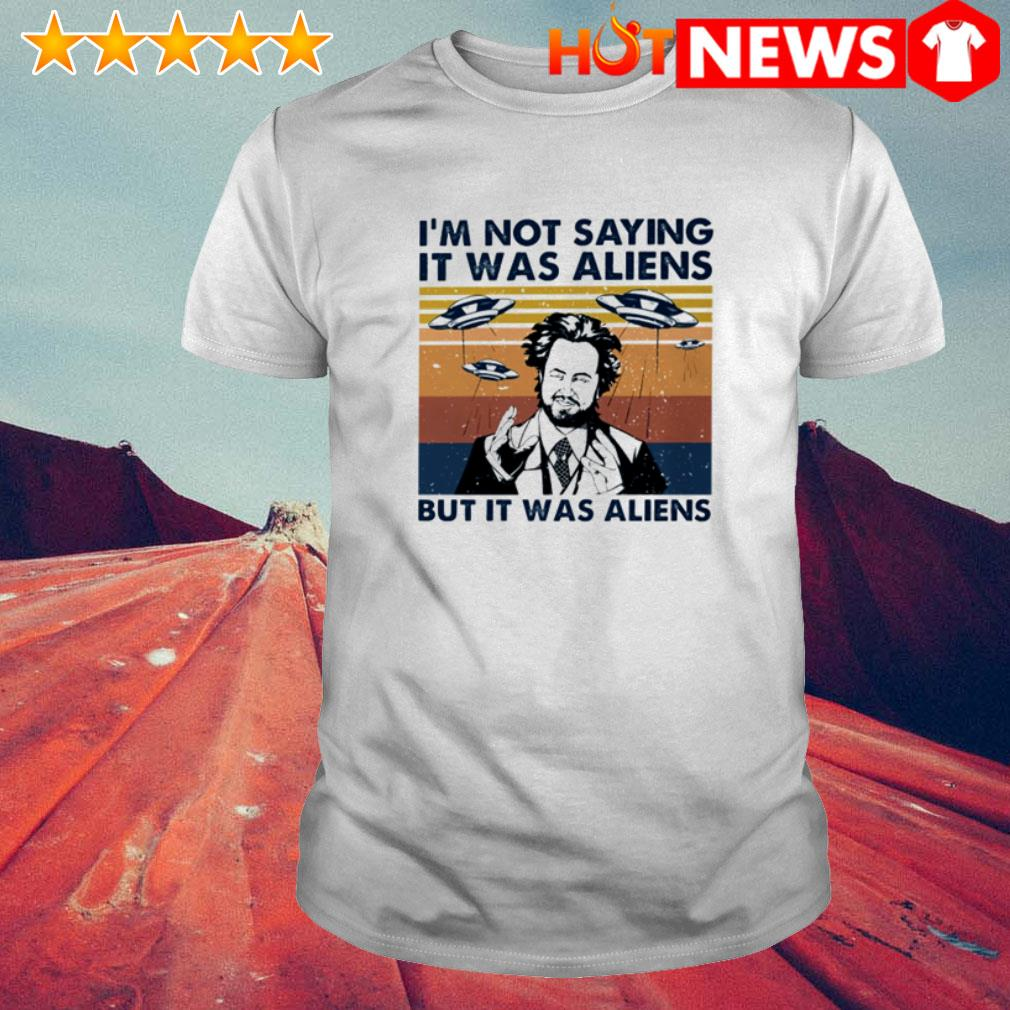Giorgio A. Tsoukalos I'm not saying it was aliens but it was aliens vintage shirt