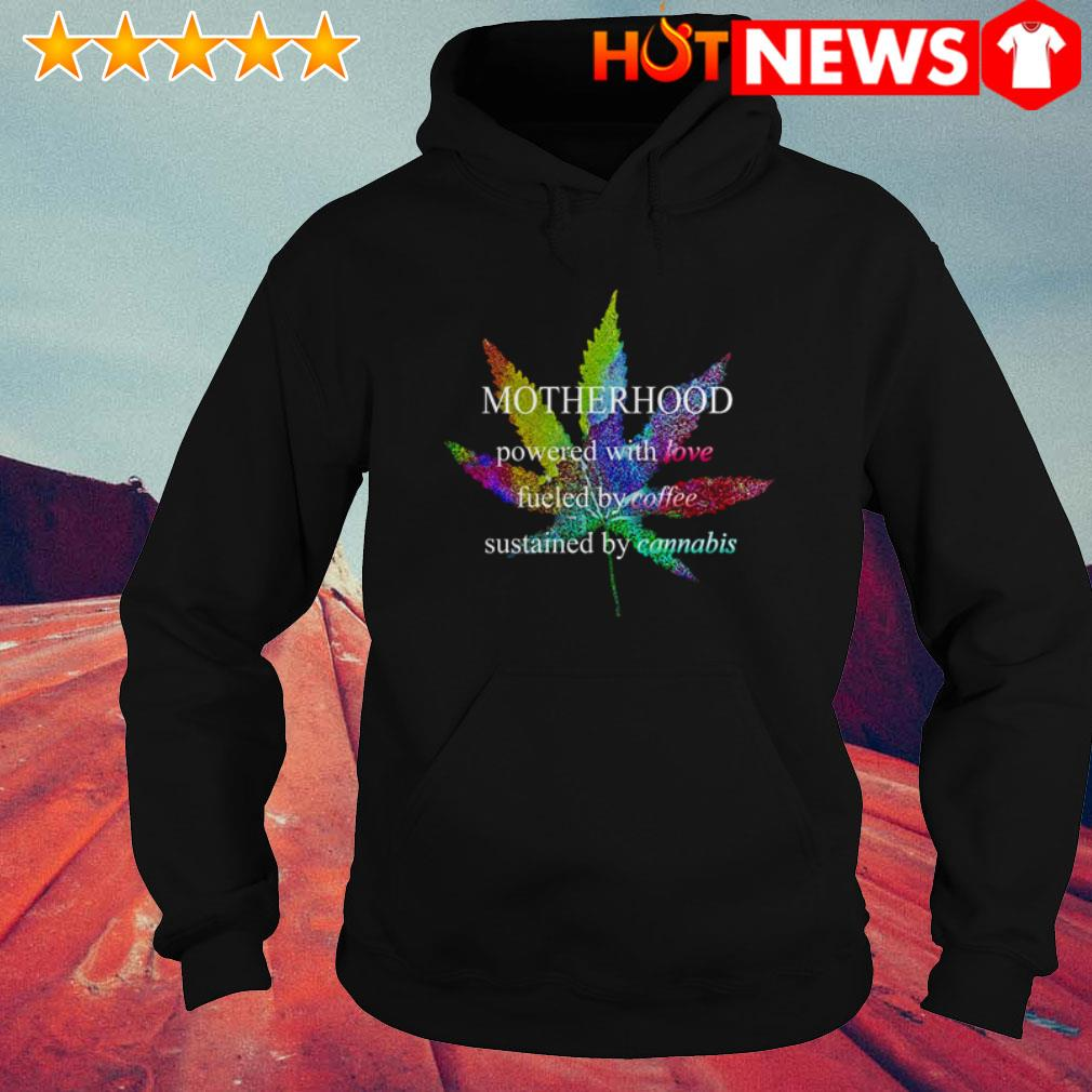 LGBT Cannabis motherhood powered with love fueled by coffee Hoodie