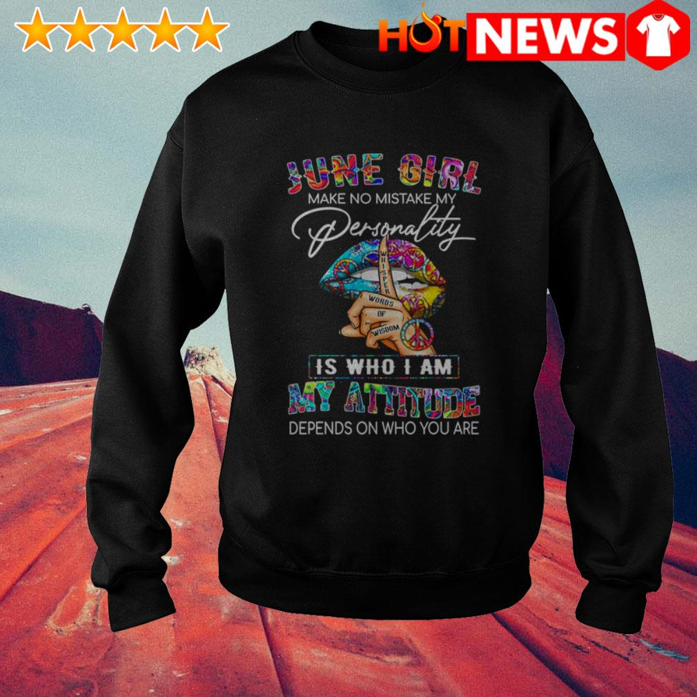 LGBT Hippie Lips June girl make no mistake my personality is who I am Sweater