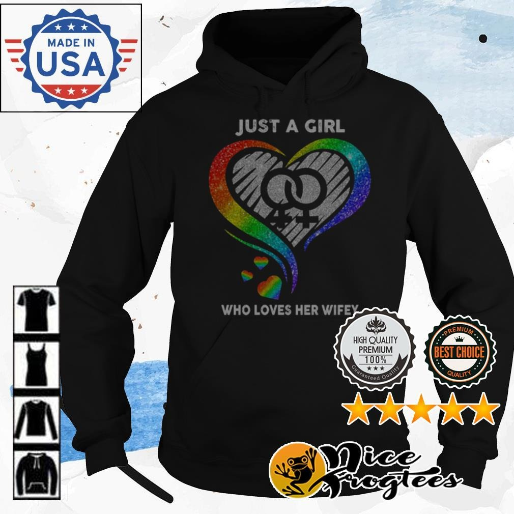 LGBT Pride just a girl who loves her wifey Hoodie