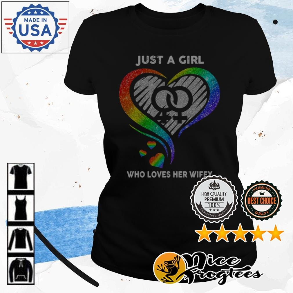 LGBT Pride just a girl who loves her wifey Ladies Tee