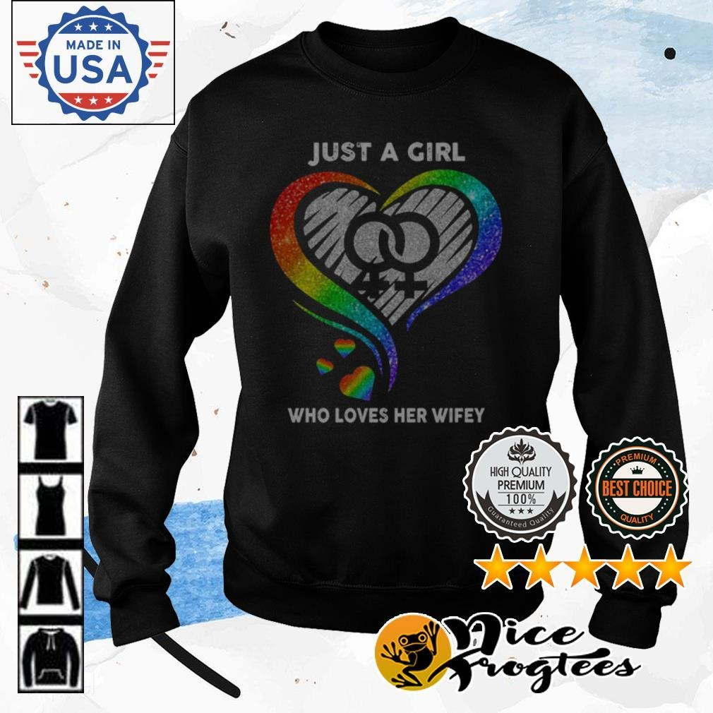 LGBT Pride just a girl who loves her wifey Sweater