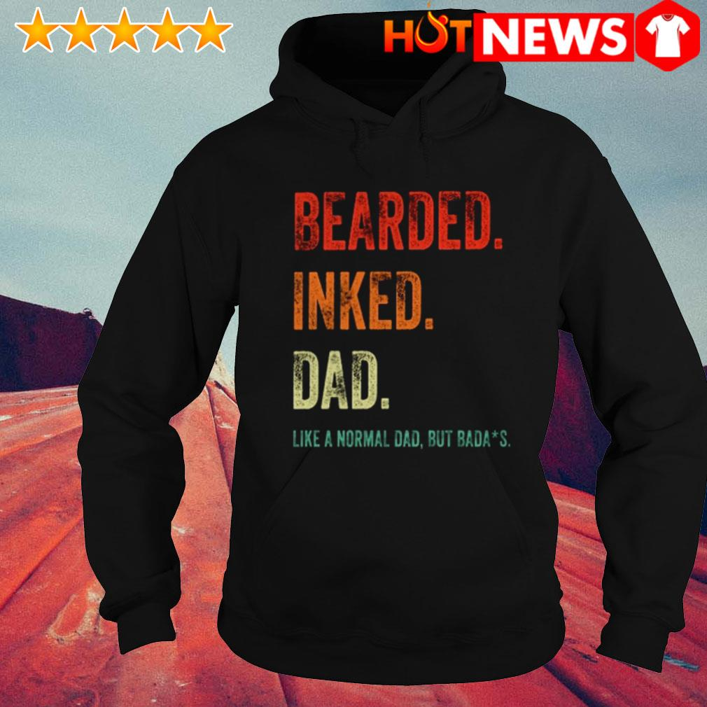 Like a normal dad but badass Bearded inked dad Hoodie