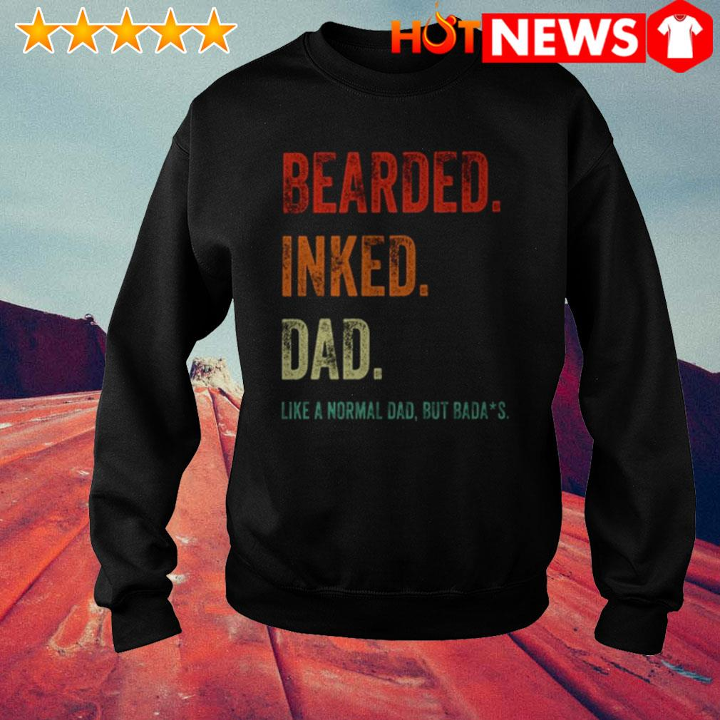 Like a normal dad but badass Bearded inked dad Sweater