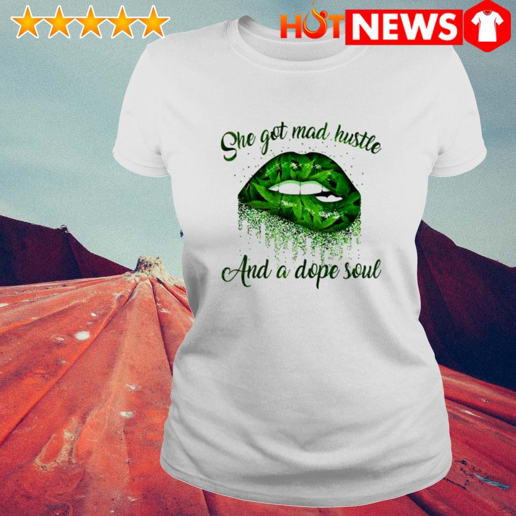 Lips she got mad hustle and a dope soul Cannabis Ladies Tee