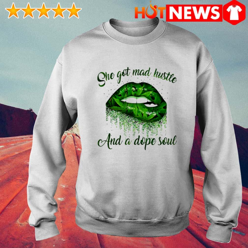 Lips she got mad hustle and a dope soul Cannabis Sweater