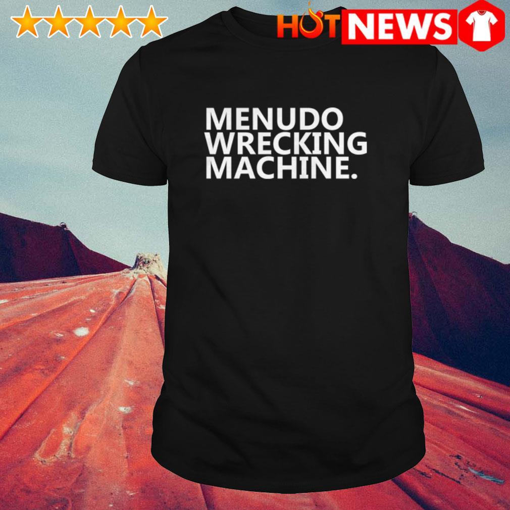 Official Menudo Wrecking Machine shirt