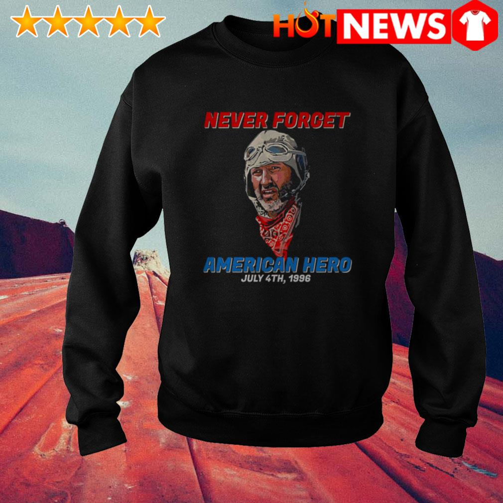 Patriotic never forget American hero July 4th 1996 Sweater